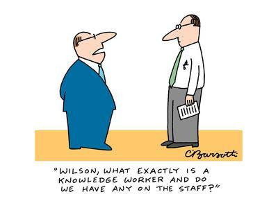 https://imgc.allpostersimages.com/img/posters/wilson-what-exactly-is-a-knowledge-worker-and-do-we-have-any-on-the-staf-cartoon_u-L-PGR2MN0.jpg?artPerspective=n