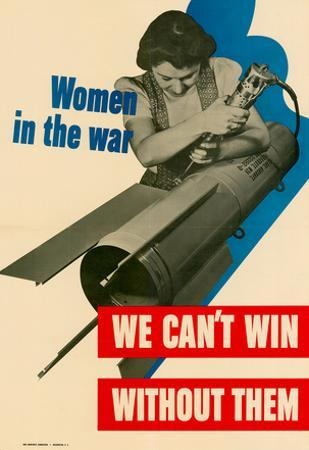 Women in the War We Can't Win Without Them WWII War Propaganda Art Print Poster