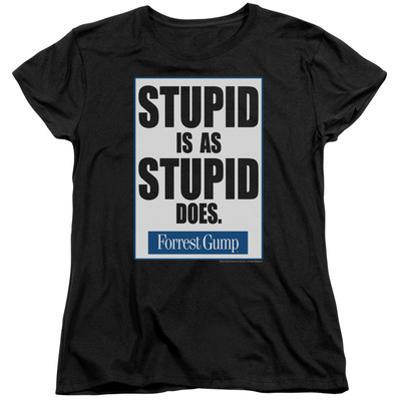 Womens: Forrest Gump - Stupid Is