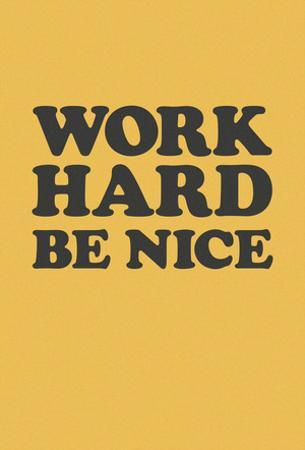 Work Hard Be Nice - Black N Gold