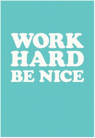 Work Hard Be Nice - Mint