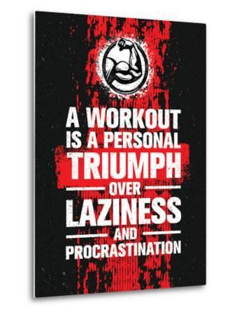A Workout is A Personal Triumph over Laziness and Procrastination. Raw Workout and Fitness Gym Moti by wow subtropica