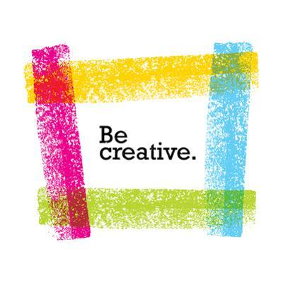 Be Creative Motivation Quote. Bright Brush Vector Typography Banner Print Concept. by wow subtropica