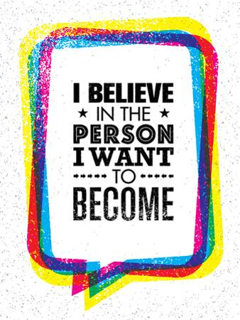 I Believe in the Person I Want to Become. Inspiring Creative Motivation Quote by wow subtropica