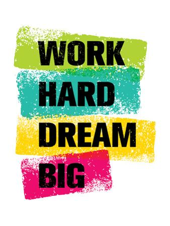 Work Hard Dream Big Creative. Motivation Quote by wow subtropica