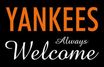 Yankees Always Welcome