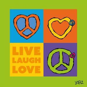 Live Laugh Love by Yaro