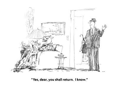 https://imgc.allpostersimages.com/img/posters/yes-dear-you-shall-return-i-know-new-yorker-cartoon_u-L-PGT6NY0.jpg?artPerspective=n