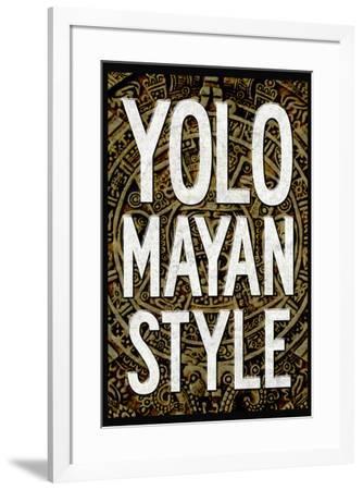 Yolo Mayan Style Humor--Framed Art Print