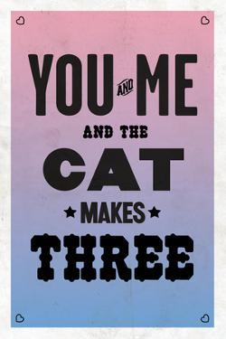 You and Me and the Cat Makes Three
