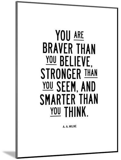 You Are Braver Than You Believe-Brett Wilson-Mounted Print
