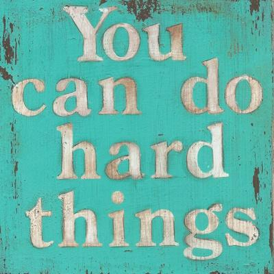 https://imgc.allpostersimages.com/img/posters/you-can-do-hard-things_u-L-Q1ICM270.jpg?artPerspective=n