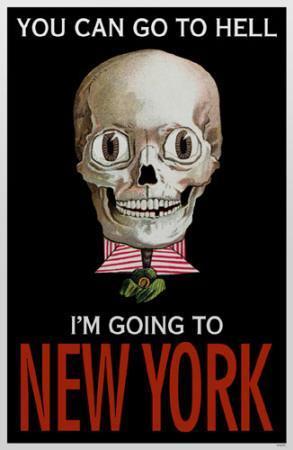 https://imgc.allpostersimages.com/img/posters/you-can-go-to-hell-i-m-going-to-new-york_u-L-F4VB470.jpg?p=0