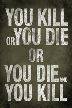 You Kill or You Die Quote