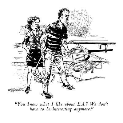 https://imgc.allpostersimages.com/img/posters/you-know-what-i-like-about-l-a-we-don-t-have-to-be-interesting-anymore-new-yorker-cartoon_u-L-PGT70Z0.jpg?artPerspective=n