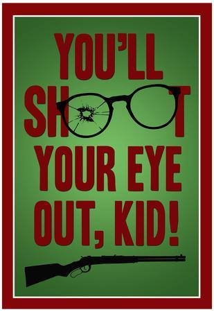 https://imgc.allpostersimages.com/img/posters/you-ll-shoot-your-eye-out-kid_u-L-F5JX8K0.jpg?artPerspective=n