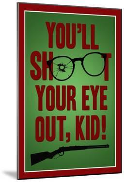 You'll Shoot Your Eye Out Kid