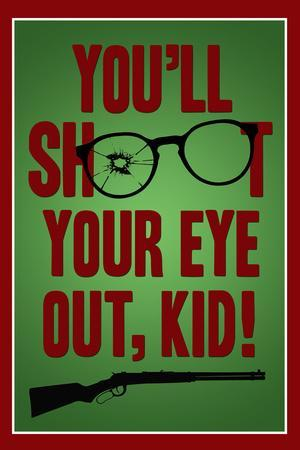 https://imgc.allpostersimages.com/img/posters/you-ll-shoot-your-eye-out-kid_u-L-PYAU1K0.jpg?artPerspective=n