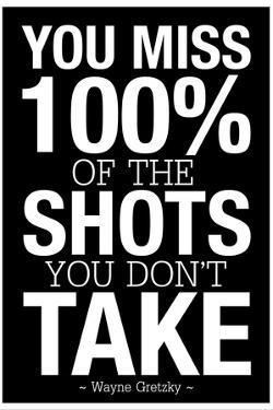 You Miss 100% of the Shots You Don't Take (Black) Motivational Plastic Sign