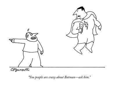 https://imgc.allpostersimages.com/img/posters/you-people-are-crazy-about-batman-ask-him-new-yorker-cartoon_u-L-PGR2030.jpg?artPerspective=n