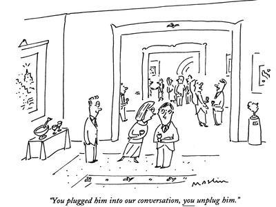 https://imgc.allpostersimages.com/img/posters/you-plugged-him-into-our-conversation-you-unplug-him-new-yorker-cartoon_u-L-PGT6RS0.jpg?artPerspective=n
