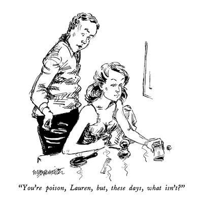 https://imgc.allpostersimages.com/img/posters/you-re-poison-lauren-but-these-days-what-isn-t-new-yorker-cartoon_u-L-PGT80F0.jpg?artPerspective=n