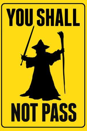 You Shall Not Pass Sign
