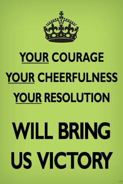 Your Courage Will Bring Us Victory (Motivational, Faded Light Green) Art Poster Print