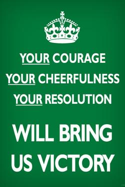 Your Courage Will Bring Us Victory (Motivational, Green) Art Poster Print