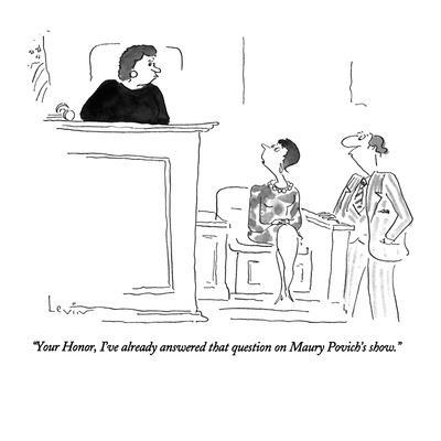 https://imgc.allpostersimages.com/img/posters/your-honor-i-ve-already-answered-that-question-on-maury-povich-s-show-new-yorker-cartoon_u-L-PGT8AH0.jpg?artPerspective=n