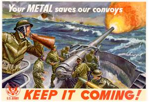 Your Metal Saves Our Convoys Keep It Coming WWII War Propaganda Art Print Poster