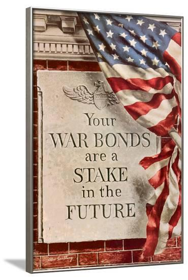 Your War Bonds are a Stake in the Future WWII War Propaganda Art Print Poster--Framed Poster