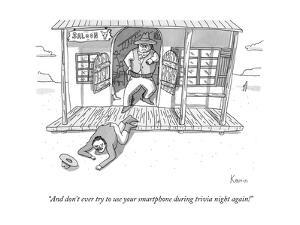 """And don't ever try to use your smartphone during trivia night again!"" - New Yorker Cartoon by Zachary Kanin"