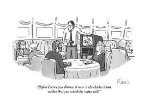 """Before I serve you dinner, it was in the chicken's last wishes that you w?"" - New Yorker Cartoon by Zachary Kanin"