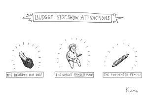 Budget sideshow attractions like a baby, a dirty hot dog, a pencil sharpen? - New Yorker Cartoon by Zachary Kanin