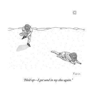 """Hold up?I got sand in my shoe again."" - New Yorker Cartoon by Zachary Kanin"