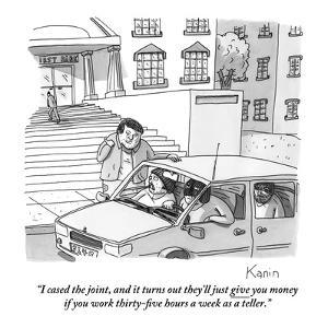 """I cased the joint, and it turns out they'll just give you money if you wo…"" - New Yorker Cartoon by Zachary Kanin"