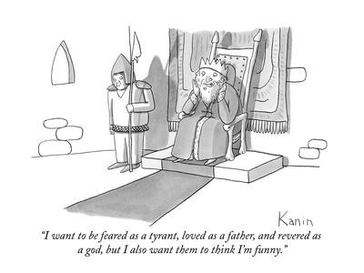 """""""I want to be feared as a tyrant, loved as a father, and revered as a god,?"""" - New Yorker Cartoon"""