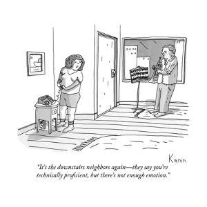 """It's the downstairs neighbors again?they say you're technically proficien?"" - New Yorker Cartoon by Zachary Kanin"