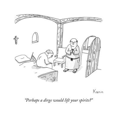 """""""Perhaps a dirge would lift your spirits?"""" - New Yorker Cartoon"""