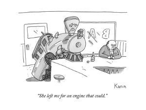 """She left me for an engine that could."" - New Yorker Cartoon by Zachary Kanin"
