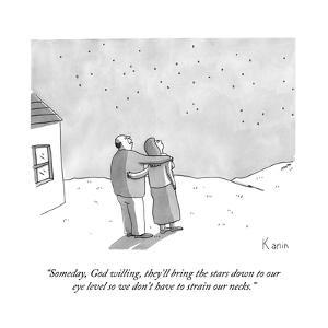 """Someday, God willing, they'll bring the stars down to our eye level so we?"" - New Yorker Cartoon by Zachary Kanin"