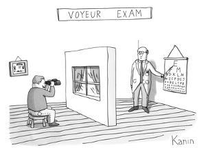 """Voyeur Exam."" A man takes an eye exam while looking into binoculars throu… - New Yorker Cartoon by Zachary Kanin"