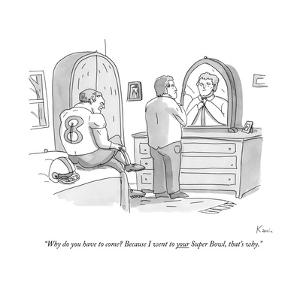 """Why do you have to come? Because I went to your Super Bowl, that's why."" - New Yorker Cartoon by Zachary Kanin"