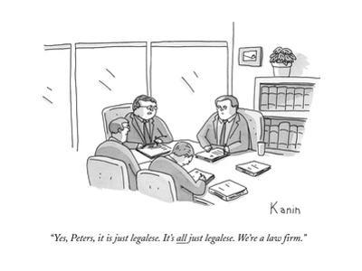 """""""Yes, Peters, it is just legalese. It's all just legalese. We're a law fir - New Yorker Cartoon by Zachary Kanin"""
