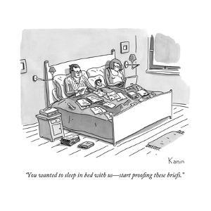 """You wanted to sleep in bed with us—start proofing these briefs."" - New Yorker Cartoon by Zachary Kanin"