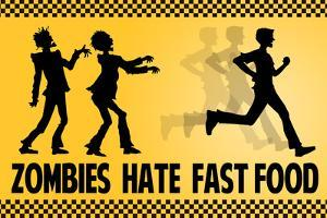 Zombies Hate Fast Food Poster