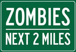 Zombies Next 2 Miles Sign Poster