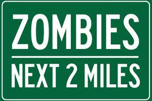 Zombies Next 2 Miles Sign