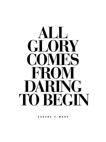 All Glory Comes From Daring to Begin Toile tendue sur châssis